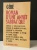 ROMAN D'UNE ANNEE SABBATIQUE.. GEBE