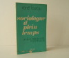 SOCIOLOGUE A PLEIN TEMPS.  Analyse institutionnelle et pédagogie.. LOURAU (René)