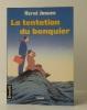 LA TENTATION DU BANQUIER.. JAOUEN (Hervé)