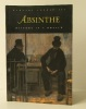 ABSINTHE. History in a bottle.. [ABSINTHE]  CONRAD (Barnaby)