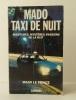 MADO TAXI DE NUIT. Aventures, mystères, passions de la nuit.. [PARIS LA NUIT]  LE PRINCE (Mado)