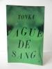 VAGUE DE SANG. . TONKA
