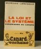 LA LOI ET LE SYSTEME. Chroniques du Canard.. LEBESQUE (Morvan)