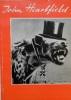 JOHN HEARTFIELD. 1891-1968. Photomontages.. [HEARTFIELD]
