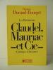 LES PRECURSEURS : CLAUDEL, MAURIAC ET CIE (Catholiques de littérature). [CLAUDEL] [MAURIAC]  DUCAUD-BOURGET (François)