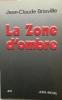 LA ZONE D'OMBRE.. BRISVILLE (Jean-Claude)