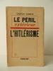 LE PERIL EXTERIEUR : L'HITLERISME.. SORBETS (Gaston)