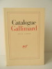 CATALOGUE GENERAL 1911 – 2001. EDITIONS GALLIMARD