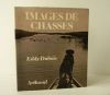IMAGES DE CHASSES. . [CHASSE]  DUBOIS (Eddy)
