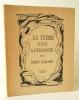LA TERRE N'EST A PERSONNE. Avec une couverture et trois dessins par André Masson.. [MASSON (André)]  GAILLARD (André)
