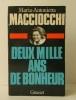 DEUX MILLE ANS DE BONHEUR.. MACCIOCCHI (Maria-Antonietta)
