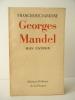 GEORGES MANDEL. Mon patron.. VARENNE (Francisque)