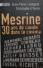 MESRINE 30 ANS DE CAVALE DANS LE CINEMA.. [MESRINE]  LAVOIGNAT (Jean-Pierre) et YVOIRE (Christophe d')