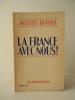 LA FRANCE AVEC NOUS !. DORIOT (Jacques)