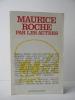 MAURICE ROCHE PAR LES AUTRES. . [ROCHE (Maurice)]