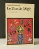 LE DON DE L'AIGLE. .  CASTANEDA (Carlos).