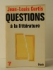 QUESTIONS A LA LITTERATURE.. CURTIS (Jean-Louis)