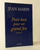 PETIT BOIS POUR UN GRAND FEU. Mémoires.. MARIN (Jean)