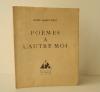 POEMES A L'AUTRE MOI.. ALBERT-BIROT (Pierre)