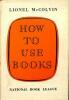 How to use Books.. McCOLVIN, LIONEL.