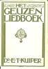 Het Geuzenliedboek, naar de oude drukken, uit de nalatenschap van Dr. E.T. Kuiper.. LEENDERTZ, P. Jr. (ed.).