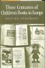 Three Centuries of Children's Books in Europe.. HÜRLIMANN, BETTINA