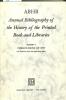 Annual Bibliography of the History of the Printed Book and Libraries. Volume 4: Publications of 1973 and additions from the preceding years.. ...