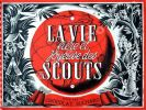 La Vie Fière et Joyeuse des Scouts.. (Varia) (Scoutisme)