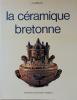 La céramique bretonne. Labour Joseph . .