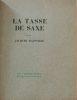 La tasse de Saxe. Jacques Bainville . .