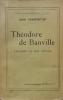 Théodore de Banville, L'homme et son uvre. Charpentier John .