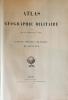 Atlas de géographie militaire adopté par M. le ministre de la guerre pour l'école spéciale militaire de  Saint-Cyr. . . .
