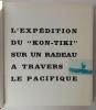 """""""l'Expédition du """"""""Kon-Tiki"""""""", sur un radeau à travers le Pacifique"""". Heyerdahl Thor"""
