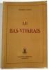 Le Bas-Vivarais..  ROMAN (Frédéric).