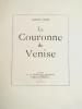 LA COURONNE DE VENISE..  FAURE (Gabriel).