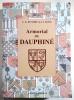 ARMORIAL DU DAUPHINE contenant les armoiries figurées de toutes les familles nobles & notables de cette province, accompagnées de notices ...