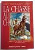 LA CHASSE AU CHAMOIS. Préface de Henry Bordeaux..  TREDICINI DE SAINT-SEVERIN (Marquis).