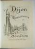 DIJON. Monuments et souvenirs..  CHABEUF (Henry).