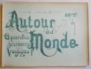 AUTOUR DU MONDE. Aquarelles, souvenirs, voyages. Fascicule XLIV. ALGERIE (province d'Oran). Sites,types, mœurs & coutumes.. ( ALGERIE)