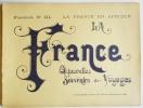 LA FRANCE. Aquarelles, souvenirs, voyages. Fascicule III. LA France en Afrique (Algérie). ( AFRIQUE)