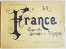 LA FRANCE. Aquarelles, souvenirs, voyages. Fascicule I. LA France. Nos soldats.. ( MILITARIA)