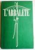 Revue de littérature. N° 13 - été 1948.. L'ARBALETE.