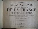 Petit atlas national des départements de la France. Et de ses colonies.. MONIN V.
