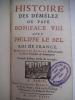 Histoire des démélez du Pape Boniface VIII avec Philippe Le Bel roi de France  . BAILLY Adrien