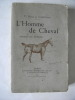L'homme de cheval soldat ou veneur.. CHEZELLES Henri de Vicomte.