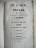 Le Léman ou voyage pittoresque  historique et littéraire à Genève et dans le canton de Vaud (Suisse). BAILLY DE LALONDE M.