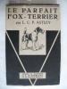 Le parfait Fox-Terrier . ASTLEY L.C.P.