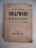 Hollywood La Mecque du Cinéma. BLAISE CENDRARS