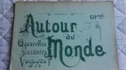 AUTOUR DU MONDE  AQUARELLES SOUVENIRS VOYAGES.