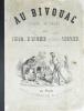 Au Bivouac. Croquis militaires. . CHAM (DE NOÉ Amédée), DAUMIER (Honoré), VERNIER Charles.